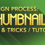 Design Process: YouTube Thumbnails (Tips & Tricks / Tutorial)